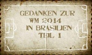 WM2014_Gedankliches_1