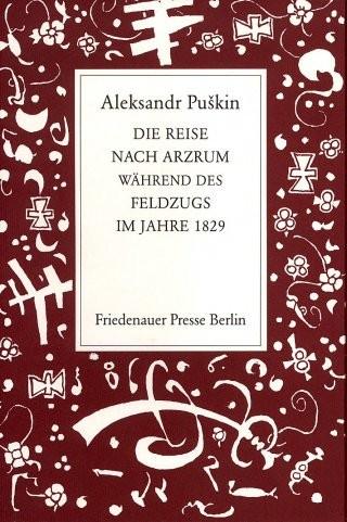 Aleksandr Puškin und sein politisch völlig unkorrekter Reisebericht, anno 1829