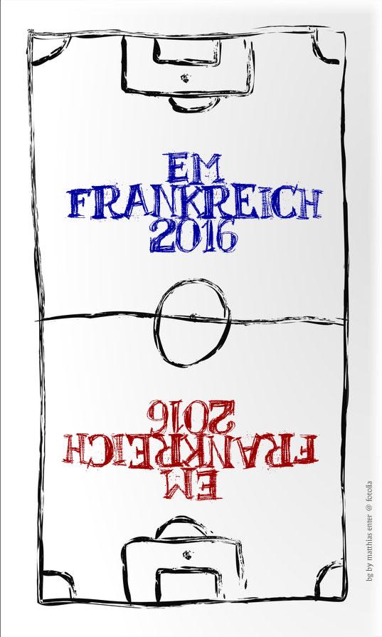 EM2016 – Ein erster Ausblick