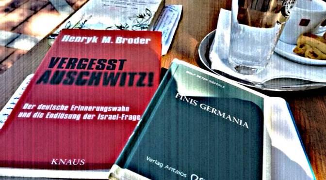 'Finis Germania', 'Vergesst Auschwitz!' und 'Der Treppenwitz der Geschichte'