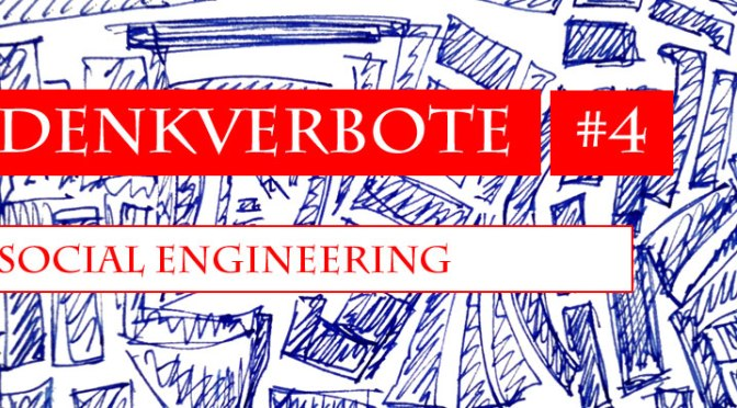 Denkverbote #4: Social Engineering