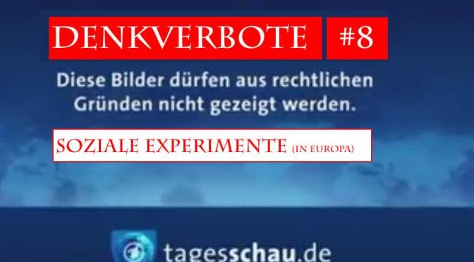 Denkverbote #8: Soziale Experimente in Europa