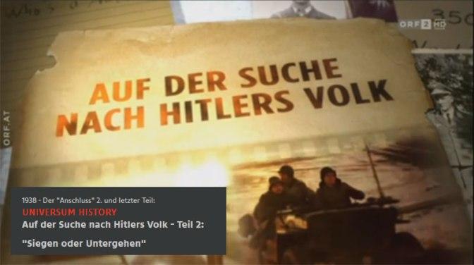 """Gedanken zur ORF-Doku: """"Auf der Suche nach Hitlers Volk"""""""