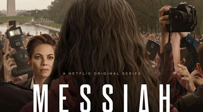 Gedanken zur Netflix-Serie 'Messiah' (2020)